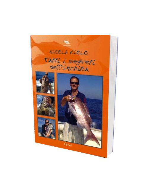 Tutti i segreti dell'Inchiku è il titolo del secondo libro scritto da Nicola Riolo e dedicato alle tecniche di pesca dalla barca.