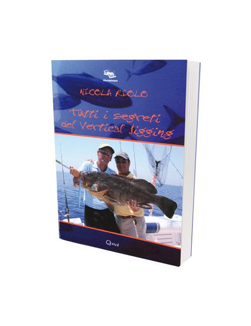 Libro scritto da Nicola Riolo che spiega la tecnica di pesca del Vertical Jigging